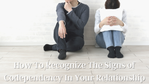 Signs of Codependency